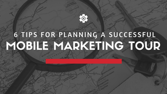 Planning a Successful Mobile Marketing Tour