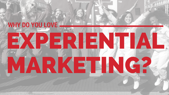 Why Do You Love Experiential Marketing?