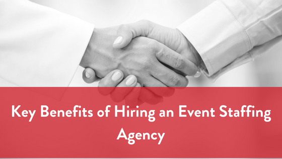 Benefits of Hiring an Event Staffing Agency